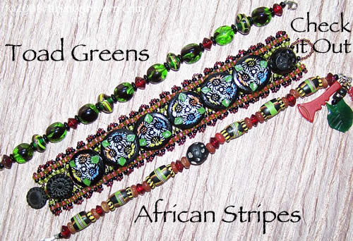 Bracelets: Toad Greens, Czech It Out, African Stripes