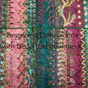 Beginning Embroidery with Bead Embellishment